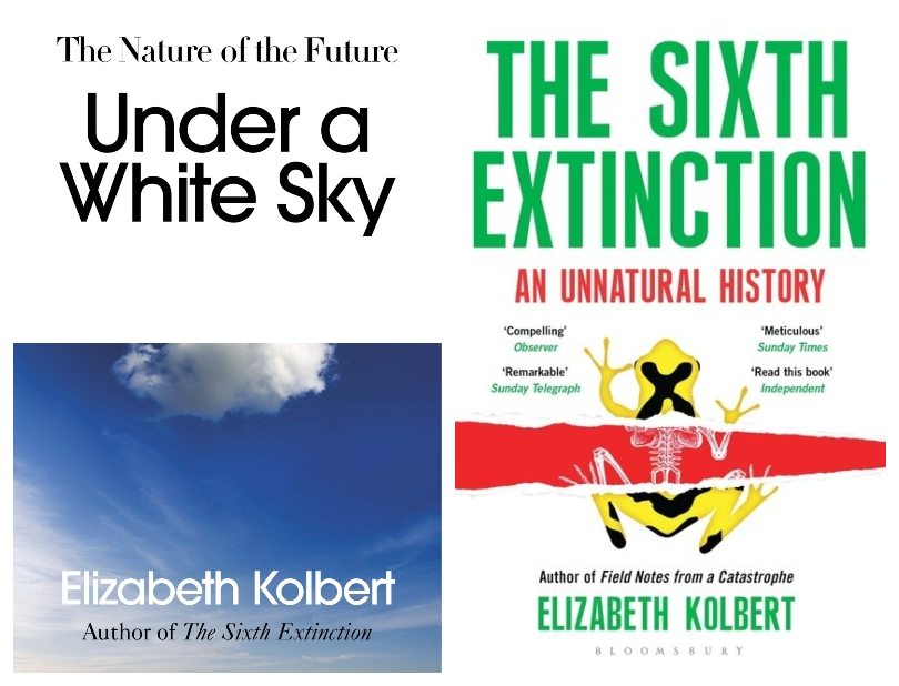 Two book covers: Under a White Sky, and The Sixth Extinction